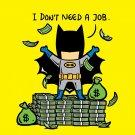 """""""Part-Time JOB No Job"""" Parody Bat Super Hero Cash Stacks - Vinyl Print Poster"""