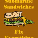 Submarine Sandwiches Fix Everything Food Humor Cartoon - Vinyl Print Poster
