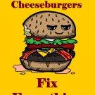 Bacon Cheeseburgers Fix Everything Food Humor Cartoon - Vinyl Print Poster