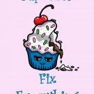 Cupcakes Fix Everything Food Humor Cartoon - Vinyl Print Poster