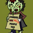 "Zombies Were People Funny Undead w/ Sign ""We're People Too"" - Vinyl Print Poster"