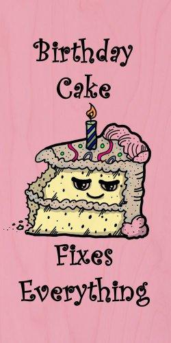 Birthday Cake Fixes Everything Food Cartoon - Plywood Wood Print Poster Wall Art