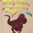 If You're Happy.. Can't Clap Funny Dinosaur - Plywood Wood Print Poster Wall Art