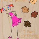 """I'm So Perfect, I Fart Muffins"" Funny - Plywood Wood Print Poster Wall Art"