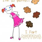"""I'm So Perfect, I Fart Muffins"" Funny Humor - Rectangle Refrigerator Magnet"