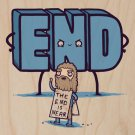 """The End Is Near"" Doomsday Man Word Funny - Plywood Wood Print Poster Wall Art"