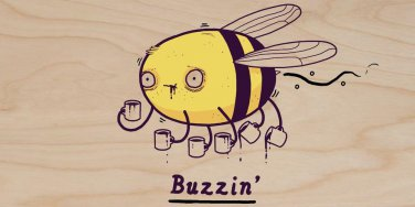 """Buzzin"" Funny Bumblebee Drinking Coffee - Plywood Wood Print Poster Wall Art"