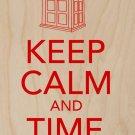 Keep Calm & Time Travel Tardis Police Box - Plywood Wood Print Poster Wall Art