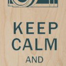 Keep Calm & Snap On Old Film Camera - Plywood Wood Print Poster Wall Art