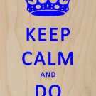 Keep Calm & Do Geology - Plywood Wood Print Poster Wall Art