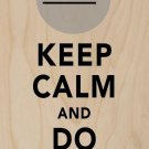 Keep Calm & Do Nothing Indifferent Face - Plywood Wood Print Poster Wall Art
