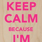 Keep Calm Because I'm Legal Pink - Plywood Wood Print Poster Wall Art