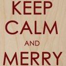 Keep Calm & Merry On Christmas Holiday - Plywood Wood Print Poster Wall Art