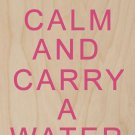 Keep Calm & Carry A Watermelon - Plywood Wood Print Poster Wall Art
