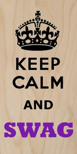 Keep Calm & SWAG - Plywood Wood Print Poster Wall Art