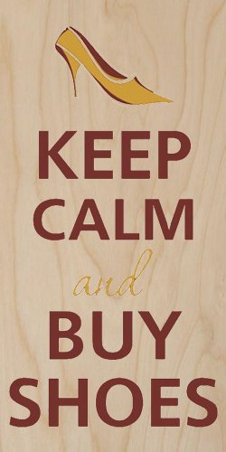 Keep Calm & Buy Shoes Single Hi-Heels - Plywood Wood Print Poster Wall Art