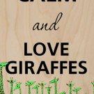 Keep Calm & Love Giraffes - Plywood Wood Print Poster Wall Art