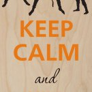 Keep Calm & Kill Zombies Walking - Plywood Wood Print Poster Wall Art