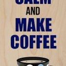 Keep Calm and Make Coffee Polka Dot Mug - Plywood Wood Print Poster Wall Art