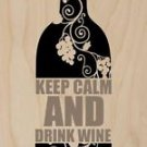 Keep Calm and Drink Wine Floral Bottle - Plywood Wood Print Poster Wall Art