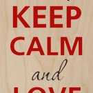 Keep Calm and Love Me Heart Couple Romantic - Plywood Wood Print Poster Wall Art