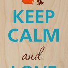 Keep Calm & Love Foxes Design 2 - Plywood Wood Print Poster Wall Art
