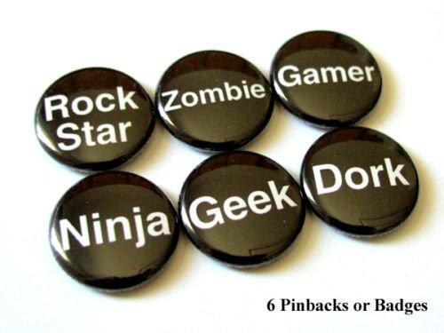 """Set of 6 1"""" Pins Badges Geek Dork Zombie Rock Star"""