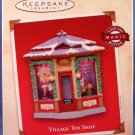 2002 Hallmark Keepsake Christmas Ornament Village Toy Shop