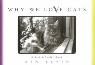 Why We Love Cats 1st Edition HB Book Kitty Cat Meow NEW