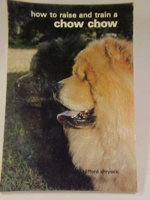 How To Raise and Train A Chow Chow Dog SC Book 1983