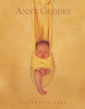 Hanging Baby Anne Geddes Datebook Use any Year NEW Book