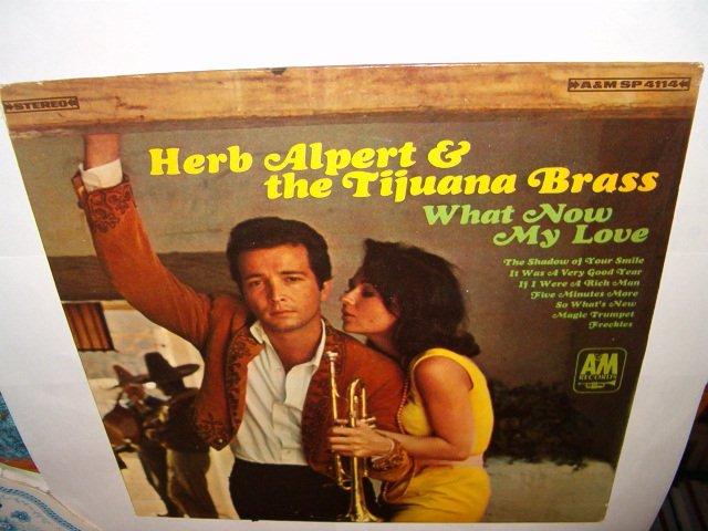 "Herb Alpert & the Tijuana Brass 12"" LP What Now My Love"