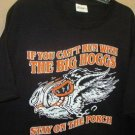 """IF YOU CANT RUN WITH THE BIG HOGGS"" SHIRTS"