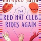 The Red Hat Club Rides Again by Haywood Smith (2005,...