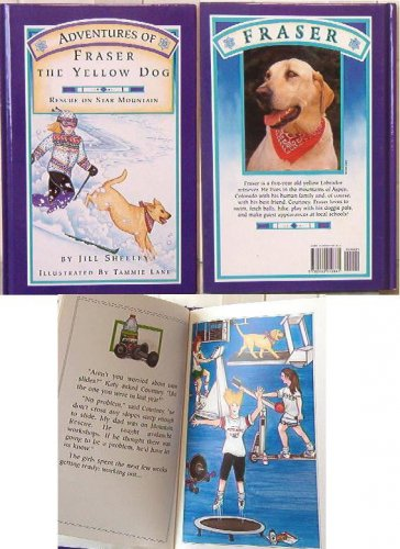 Adventures of Fraser the Yellow Dog Rescue on Star Mountain by Jill Shelly