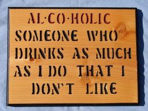 Al Co Holic Wood Sign