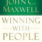 Winning With People By: John Maxwell