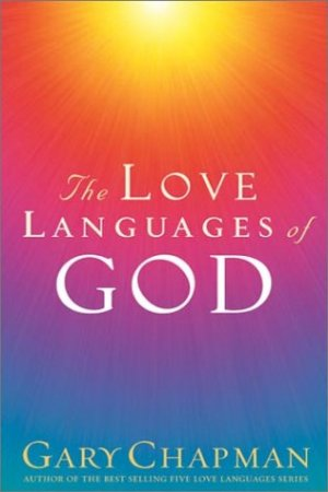 The Love Languages Of God By: Gary Chapman