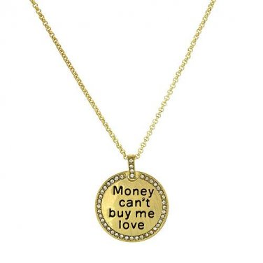 "Genuine Crystal Necklace Displaying ""Money Can't Buy Me Love"" - Made by Universal Language"