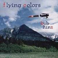 BOB HINZ - Flying Colors (1995) - CD