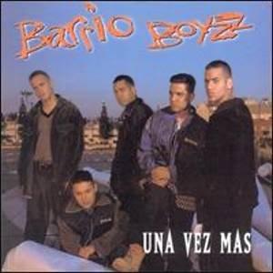BARRIO BOYZZ  - Una Vez Mas (1995)  - CD