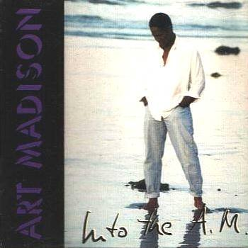 ART MADISON - Into The A. M. (1993) - CD