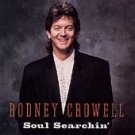 RODNEY CROWELL - Soul Searchin' (1995) - CD