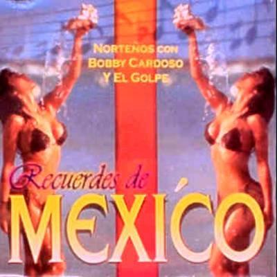 BOBBY CARDOSO Y EL GOLPE - Recuerdos De Mexico (1999) - CD
