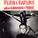 FLESH EATERS - Crucified Lovers In Woman Hell (1993) - EP