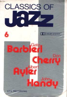 CLASSICS OF JAZZ VOL. 6 - Barbieri / Cherry / Ayer / Handy - Cassette Tape