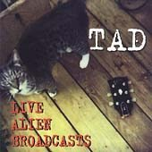TAD - Live Alien Broadcasts [Live] (1995) - CD