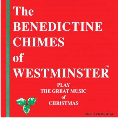 BENEDICTINE CHIMES OF WESTMINSTER - Play The Great Music Of Christmas - CD