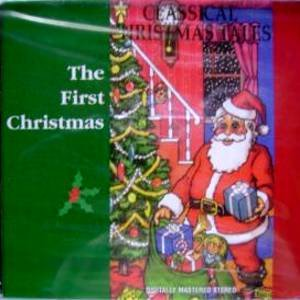 THE FIRST CHRISTMAS - Classical Christmas Tales (1996) - CD