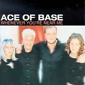 ACE OF BASE - Whenever You're Near Me  (1998) - CD Single